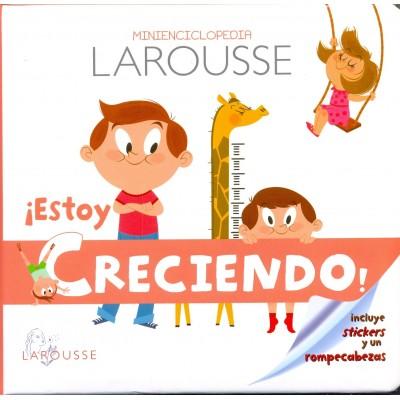 Minienciclopedia larousse estoy creciendio - libro para niños